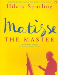 Matisse, The Master by Hilary Spurling