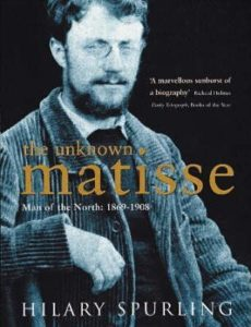 The Unknown Matisse, by Hilary Spurling